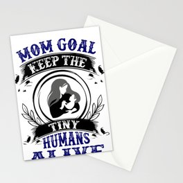 Mom Goal Keep the Tiny Humans Alive Mother and Baby Stationery Cards