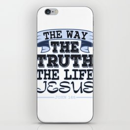 """The Way The Truth The Life Jesus"" tee design. Best way to inspire your friends and family!  iPhone Skin"
