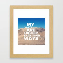 His Ways Are Higher - Isaiah 55:9 Framed Art Print