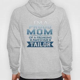 I'M A PROUD TAILOR'S MOM Hoody