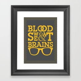 Blood Sweat & Brains Framed Art Print