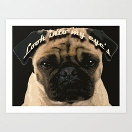 Pug is your passion and love.  Art Print
