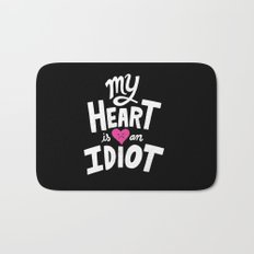My Heart Is An Idiot Bath Mat