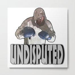 UNDISPUTED CHAMP  Metal Print