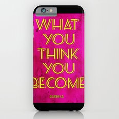 What You Think You Become iPhone 6s Slim Case