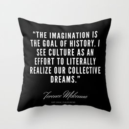 6 |  Terence Mckenna Quote 190516 Throw Pillow