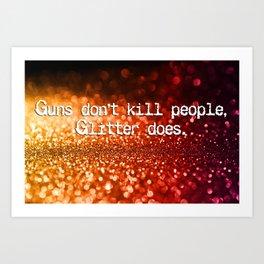 Guns versus glitter Art Print