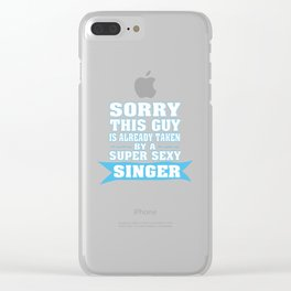 TAKEN BY A SUPER SEXY SINGER Clear iPhone Case