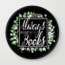 Always In Love With Books Wall Clock