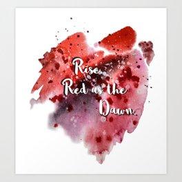 Rise, Red as the Dawn Art Print