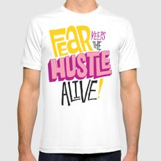 Fear keeps the Hustle Alive White Mens Fitted Tee MEDIUM