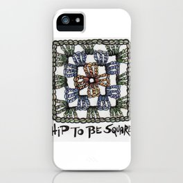 Hip to Be Square Crochet Art Yarn Humor iPhone Case