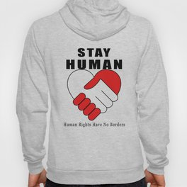 Stay Human Hoody