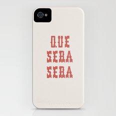 Que Sera Sera iPhone (4, 4s) Slim Case