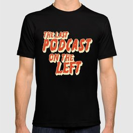The Last Podcast On The Left T-shirt