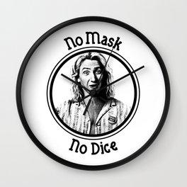 No Mask, No Dice. Wall Clock