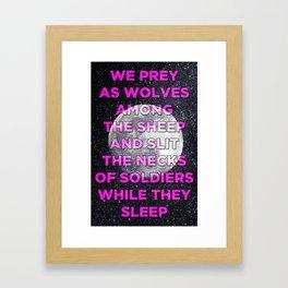 We Prey As Wolves Framed Art Print
