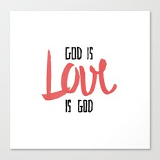 God is LOVE is God Canvas Print