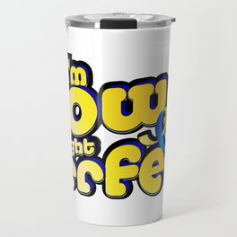 I'm Down Right Perfect Down Syndrome Suppor Travel Mug