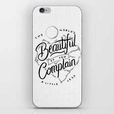 The World's Beautiful If You Complain A Little Less iPhone Skin