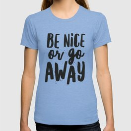 Be Nice or Go Away Typography Lettering T-shirt