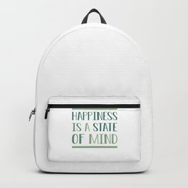 Happiness Is A State Of Mind gr Backpack