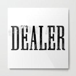 DEALER Metal Print