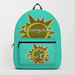 Everyday is a Good Day Backpack