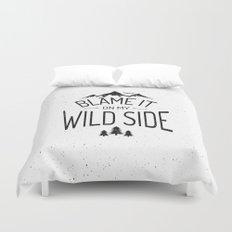 Blame It On My Wild Side Duvet Cover