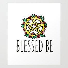 Blessed Be Art Print