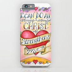 I Can Do All Things Slim Case iPhone 6s