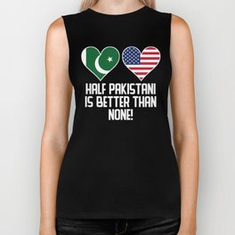 Half Pakistani Is Better Than None Biker Tank