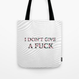 I DON'T GIVE A FUCK Tote Bag