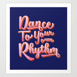 Dance to your own rhythm - typography Art Print