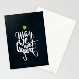 The 100: May we meet again Stationery Cards
