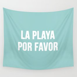 La Playa Por Favor Wall Tapestry