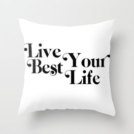 live your best life Throw Pillow