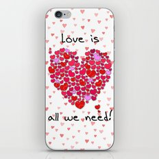 Love is all we need! iPhone & iPod Skin