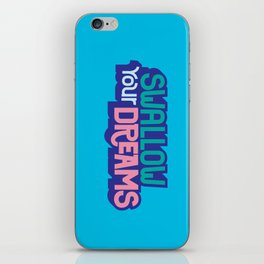 Swallow Your Dreams. - A Lower Management Motivator iPhone Skin