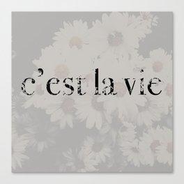 C'est La Vie..  Canvas Print