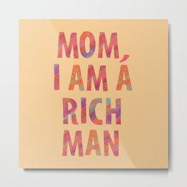 i am a rich man Metal Print