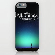 I can do all things through Him who strengthens me iPhone 6s Slim Case