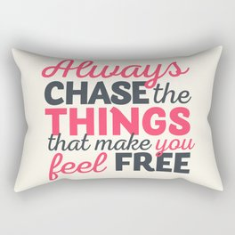 Always chase the things that make you feel happy, inspiraitonal quote, take risks, grab chances Rectangular Pillow