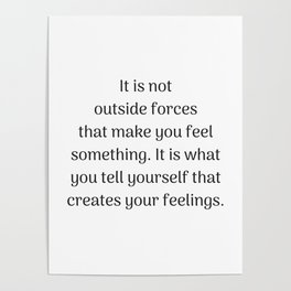 Empowering Quotes - It is what you tell yourself that creates your feeling Poster