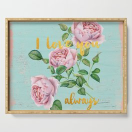 I love you- always - Gold glitter Typography on floral watercolor illustration Serving Tray