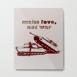 Make love, not war! Metal Print