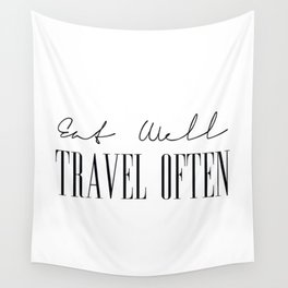 Eat Well Travel Often, Quotes on Travel Wall Tapestry