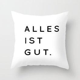 Alles ist Gut   Typography Minimalist Version Throw Pillow