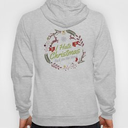 I Hate Christmas Hoody