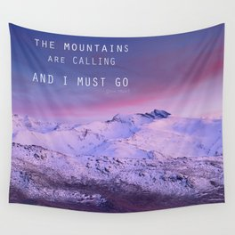 The mountains are calling, and i must go. John Muir. Wall Tapestry